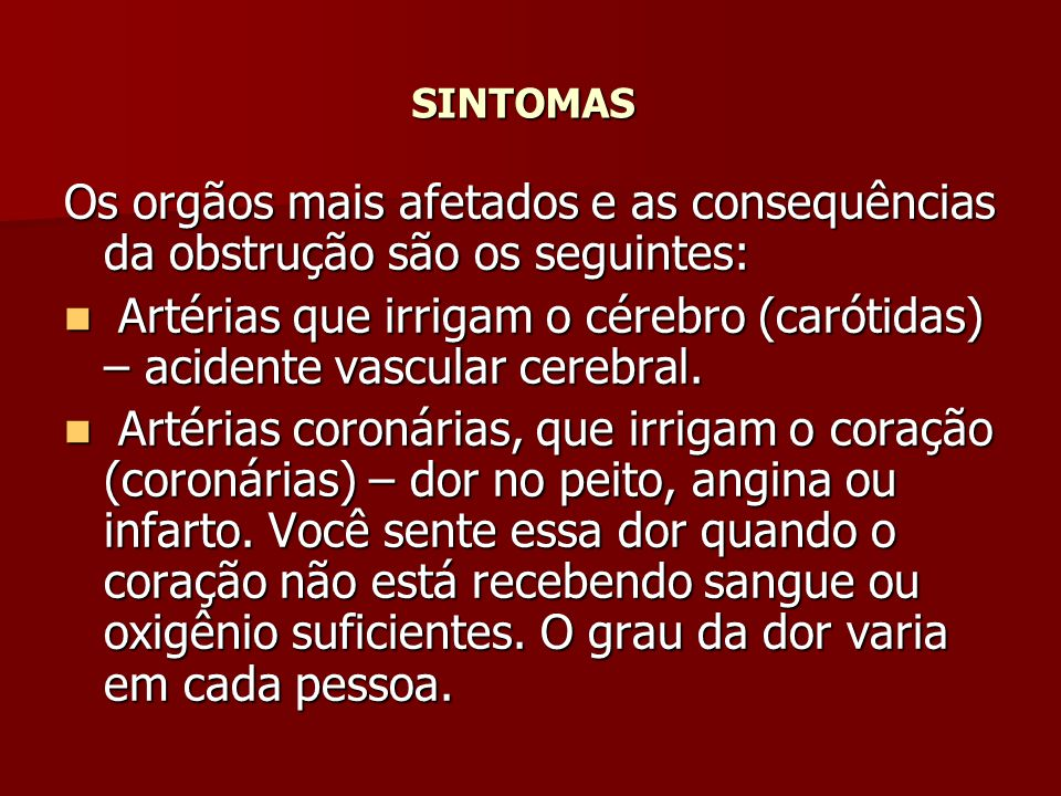 SINTOMAS Os orgãos mais afetados e as consequências da obstrução são os seguintes: