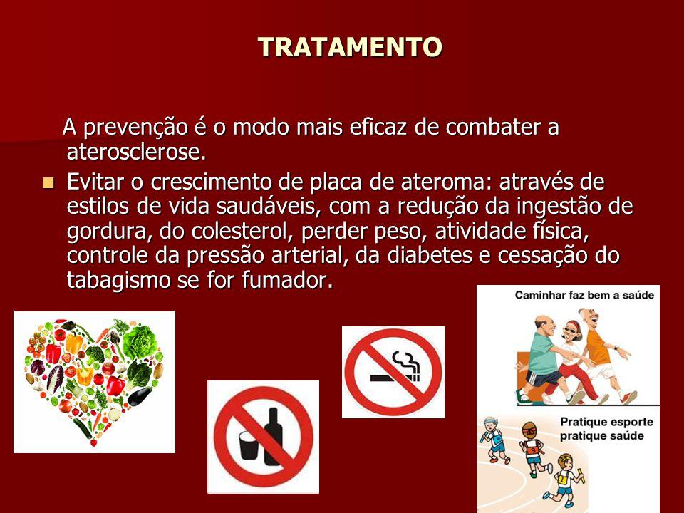 TRATAMENTO A prevenção é o modo mais eficaz de combater a aterosclerose.