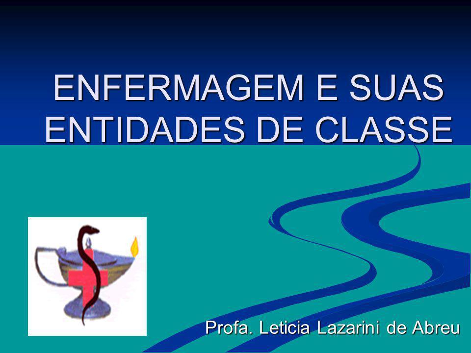 ENFERMAGEM E SUAS ENTIDADES DE CLASSE