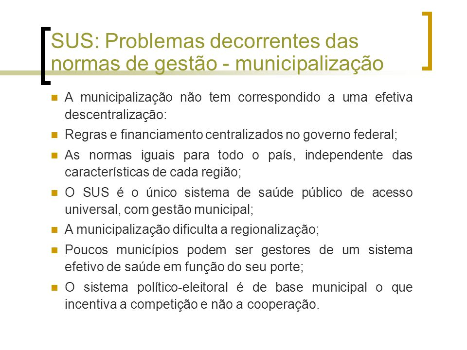 SUS: Problemas decorrentes das normas de gestão - municipalização
