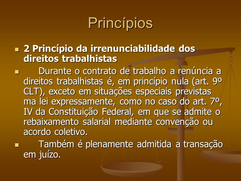 Princípios 2 Princípio da irrenunciabilidade dos direitos trabalhistas
