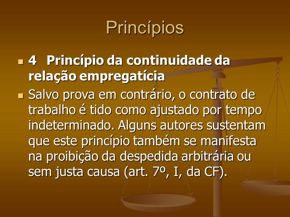 Princípios 4 Princípio da continuidade da relação empregatícia