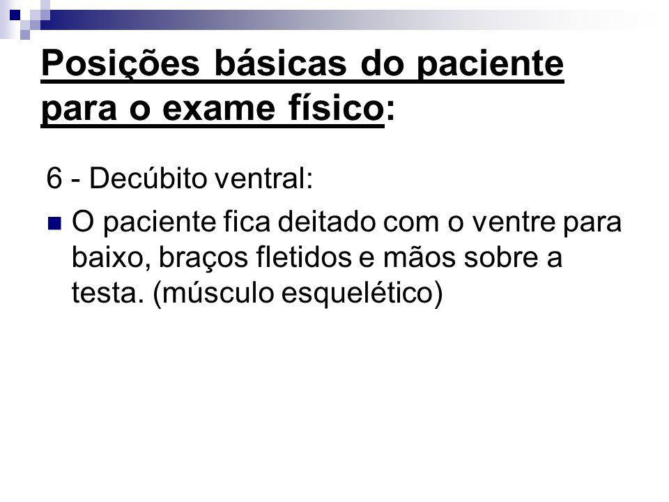 Posições básicas do paciente para o exame físico: