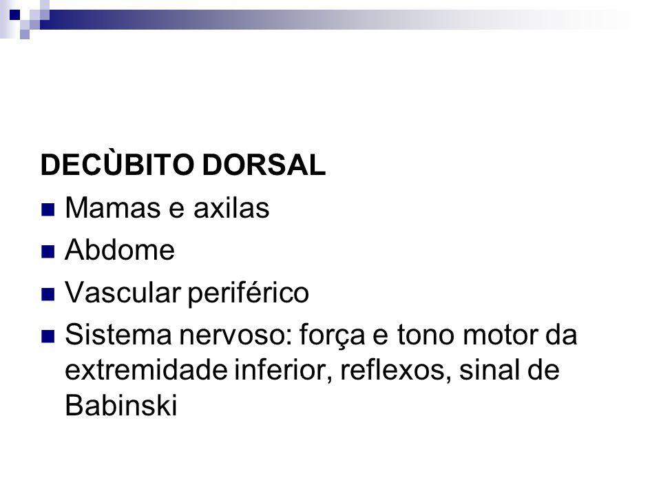 DECÙBITO DORSAL Mamas e axilas. Abdome. Vascular periférico.