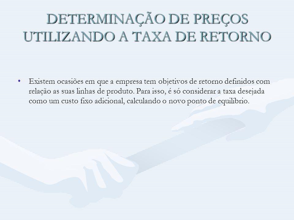 DETERMINAÇÃO DE PREÇOS UTILIZANDO A TAXA DE RETORNO