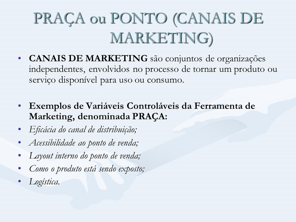 PRAÇA ou PONTO (CANAIS DE MARKETING)