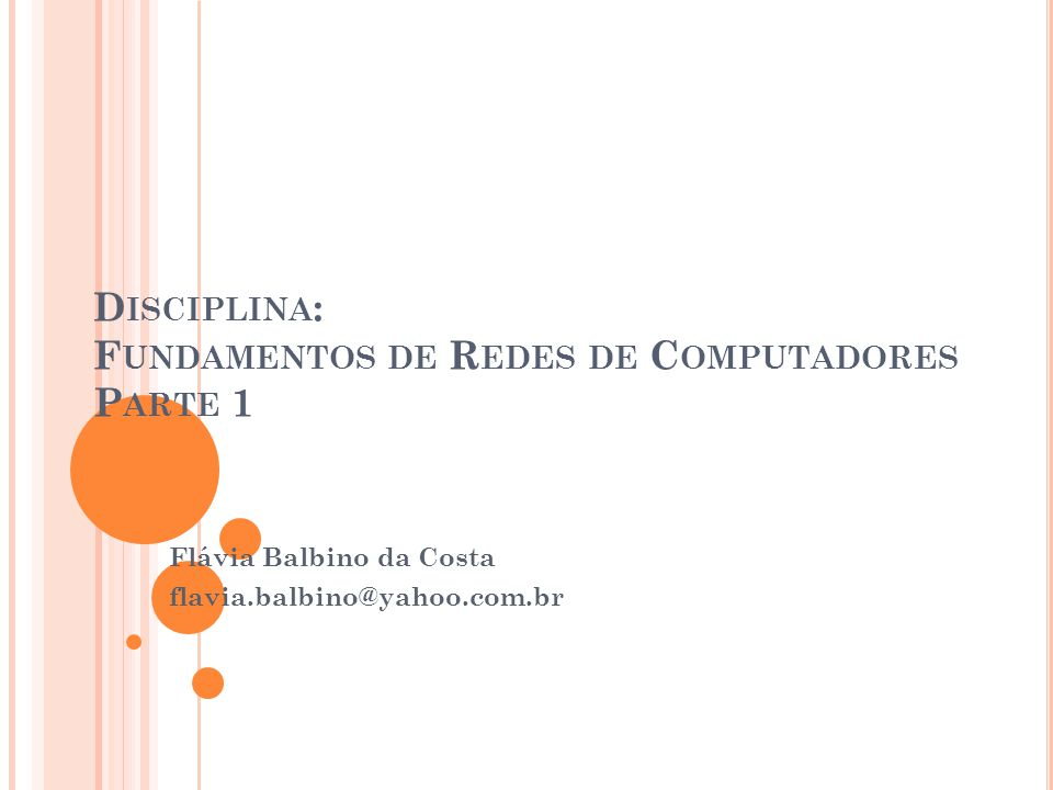 Disciplina: Fundamentos de Redes de Computadores Parte 1