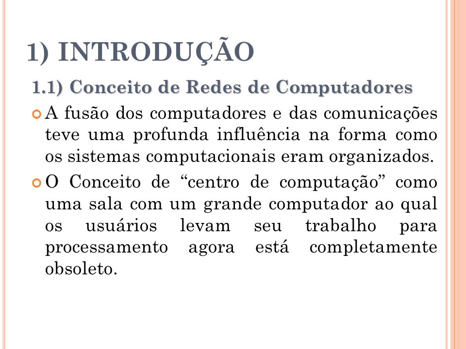 1) INTRODUÇÃO 1.1) Conceito de Redes de Computadores