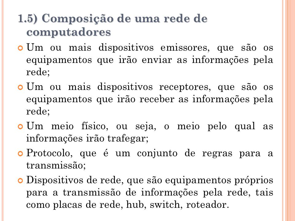 1.5) Composição de uma rede de computadores