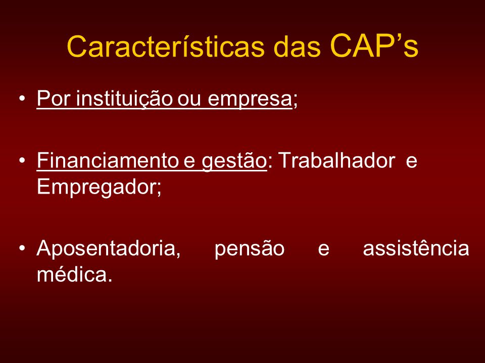 Características das CAP's