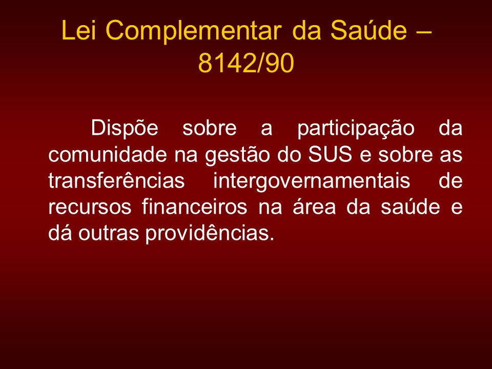 Lei Complementar da Saúde – 8142/90