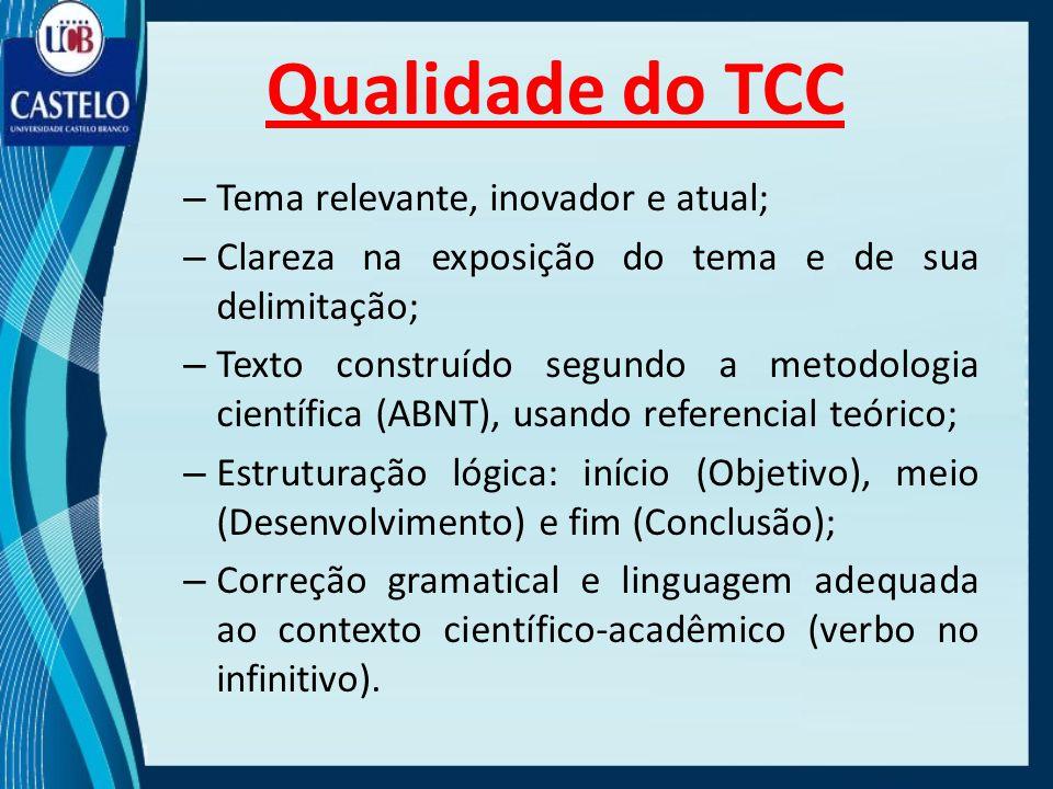 Qualidade do TCC Tema relevante, inovador e atual;