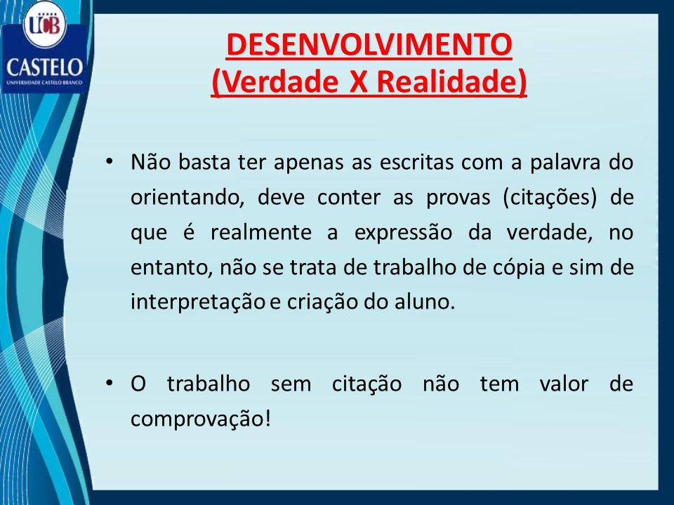 DESENVOLVIMENTO (Verdade X Realidade)