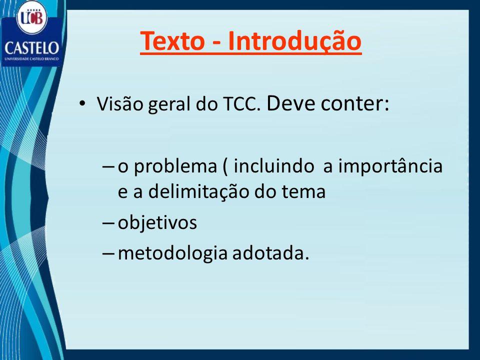 Texto - Introdução Visão geral do TCC. Deve conter: