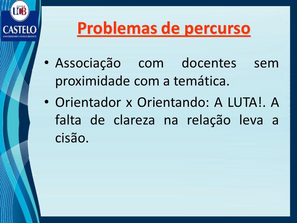 Problemas de percurso Associação com docentes sem proximidade com a temática.