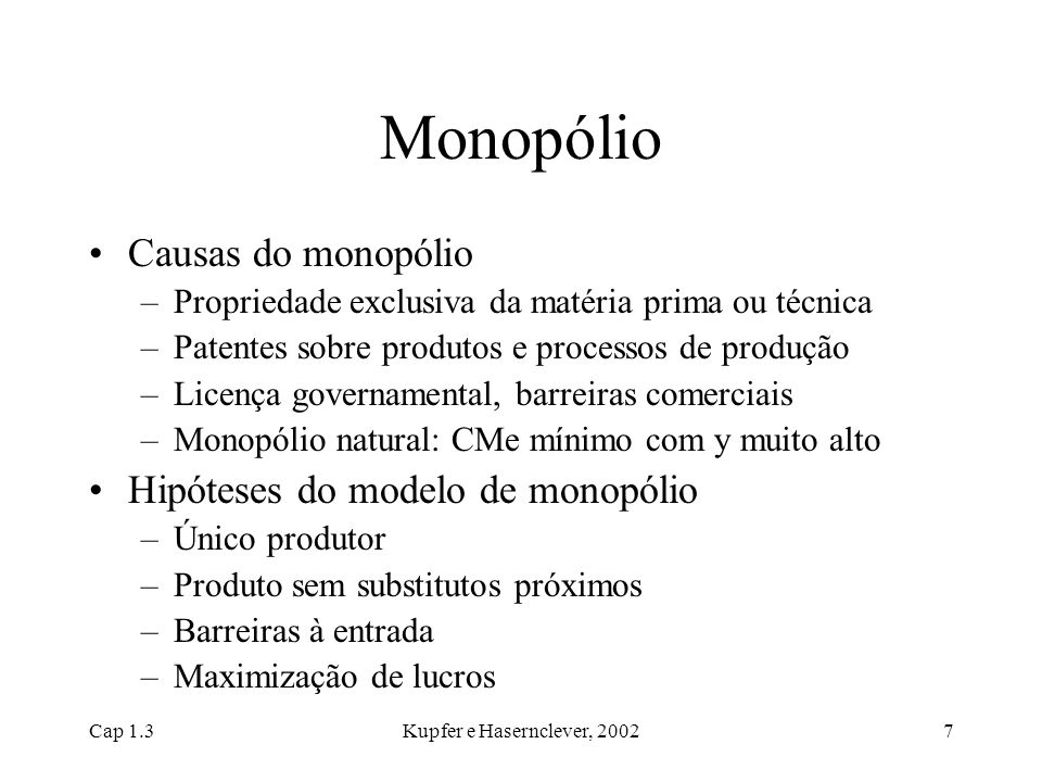 Monopólio Causas do monopólio Hipóteses do modelo de monopólio