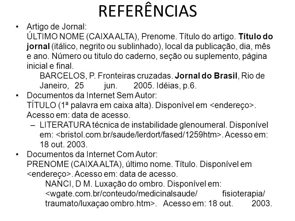REFERÊNCIAS Artigo de Jornal: