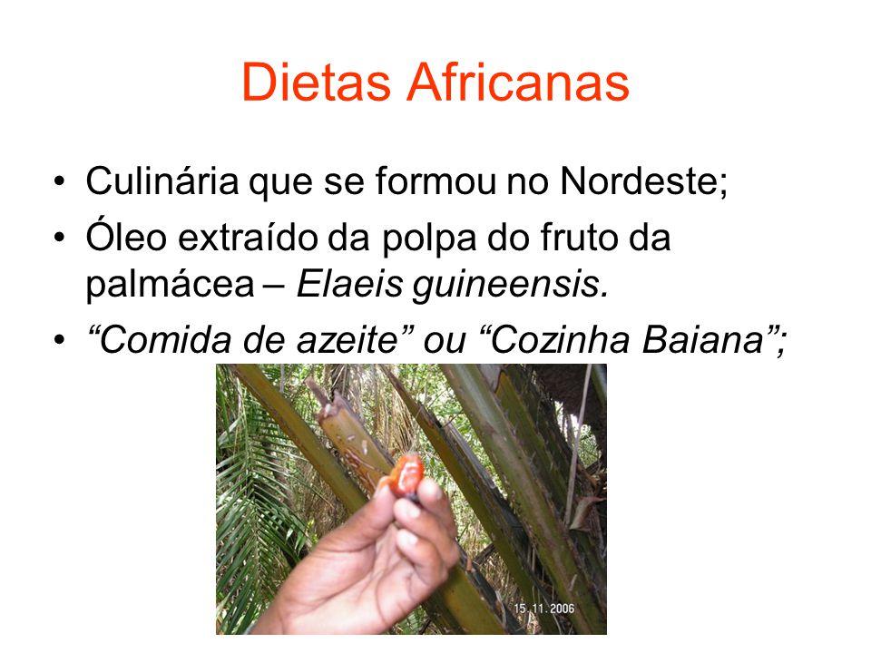 Dietas Africanas Culinária que se formou no Nordeste;