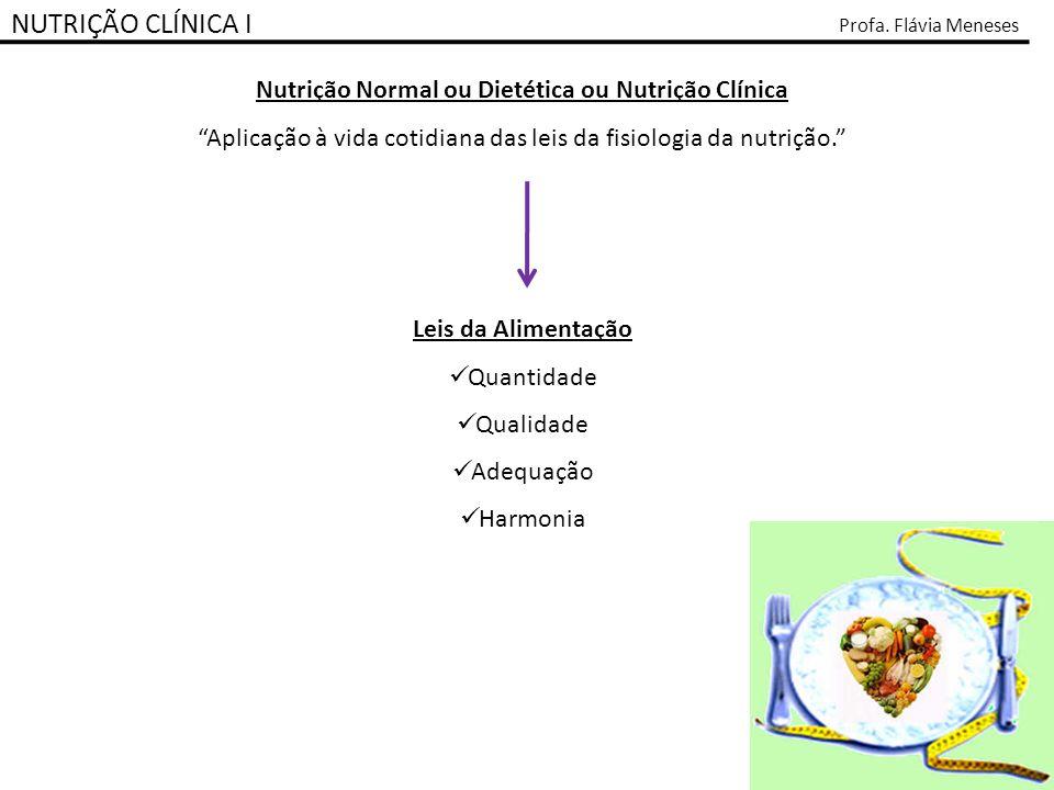 Nutrição Normal ou Dietética ou Nutrição Clínica