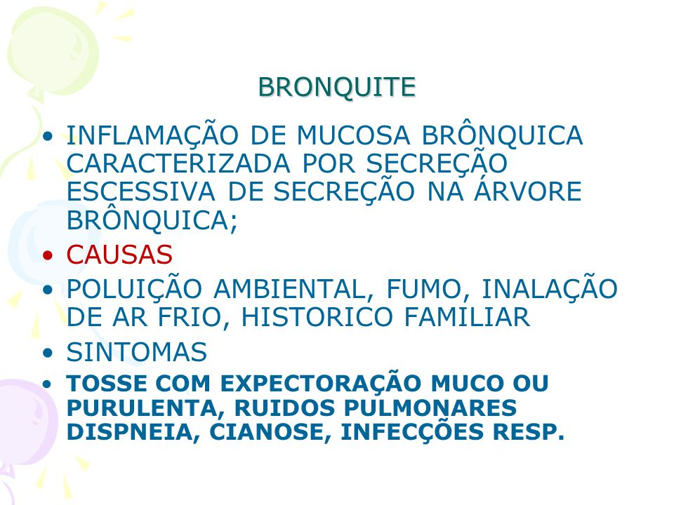 POLUIÇÃO AMBIENTAL, FUMO, INALAÇÃO DE AR FRIO, HISTORICO FAMILIAR