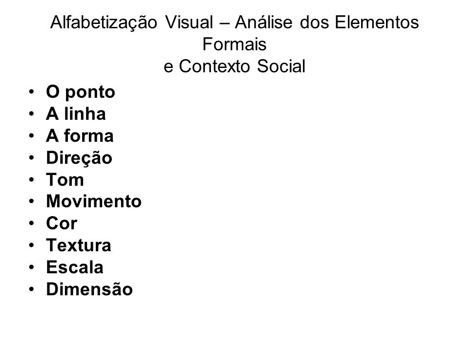 Alfabetização Visual – Análise dos Elementos Formais e Contexto Social