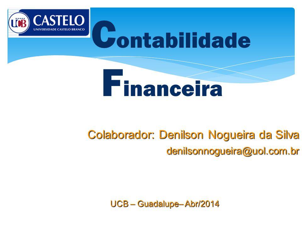 Contabilidade Financeira Colaborador: Denilson Nogueira da Silva