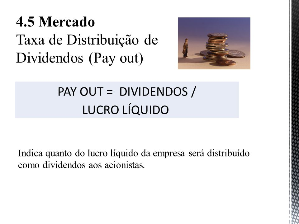 Taxa de Distribuição de Dividendos (Pay out)