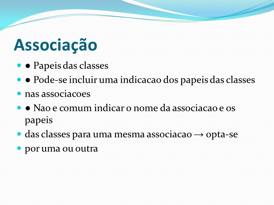 Associação ● Papeis das classes
