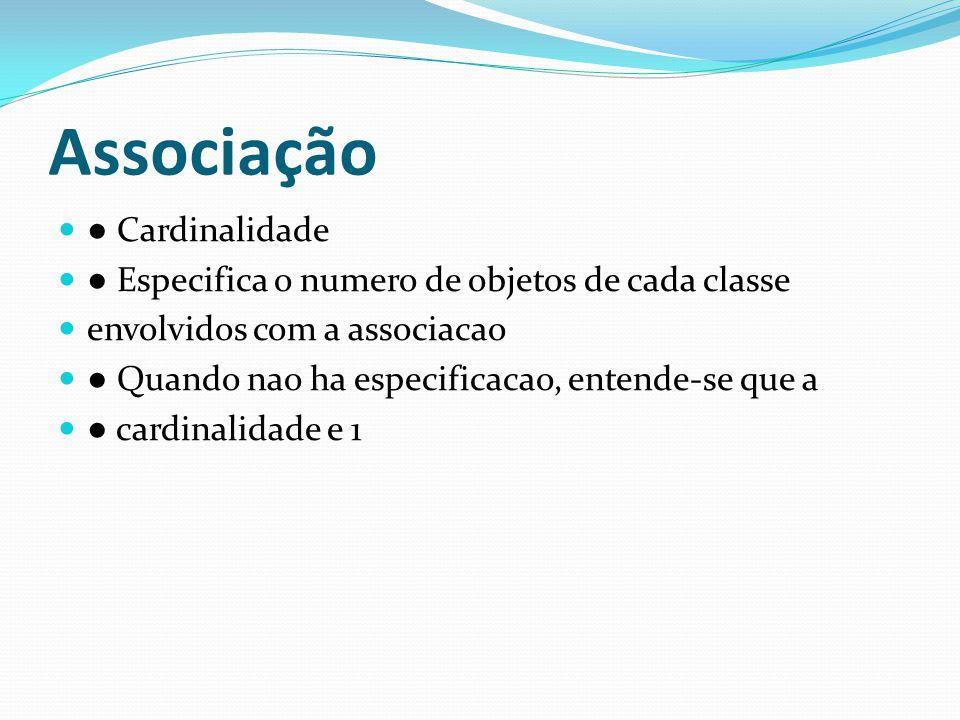 Associação ● Cardinalidade