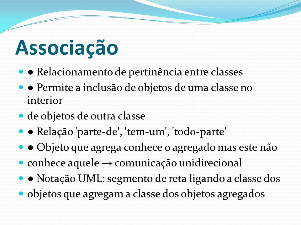 Associação ● Relacionamento de pertinência entre classes