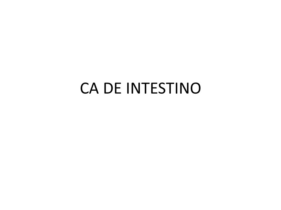 CA DE INTESTINO