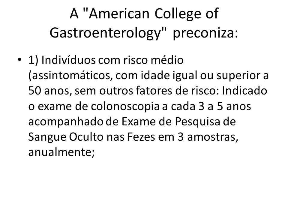 A American College of Gastroenterology preconiza: