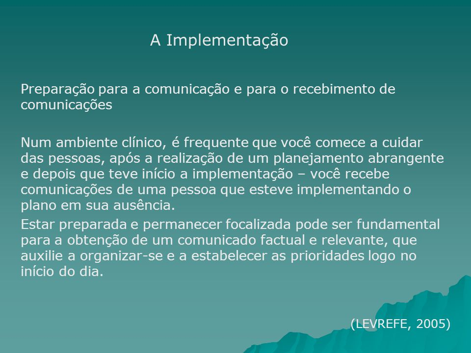 A Implementação Preparação para a comunicação e para o recebimento de comunicações.