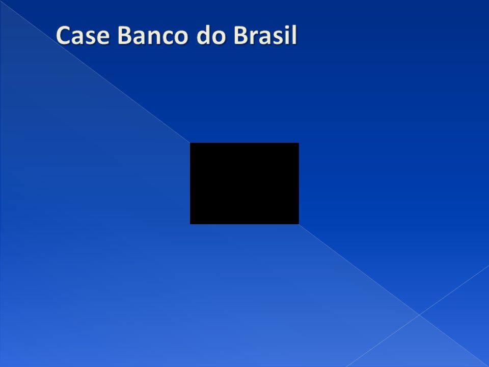 Case Banco do Brasil
