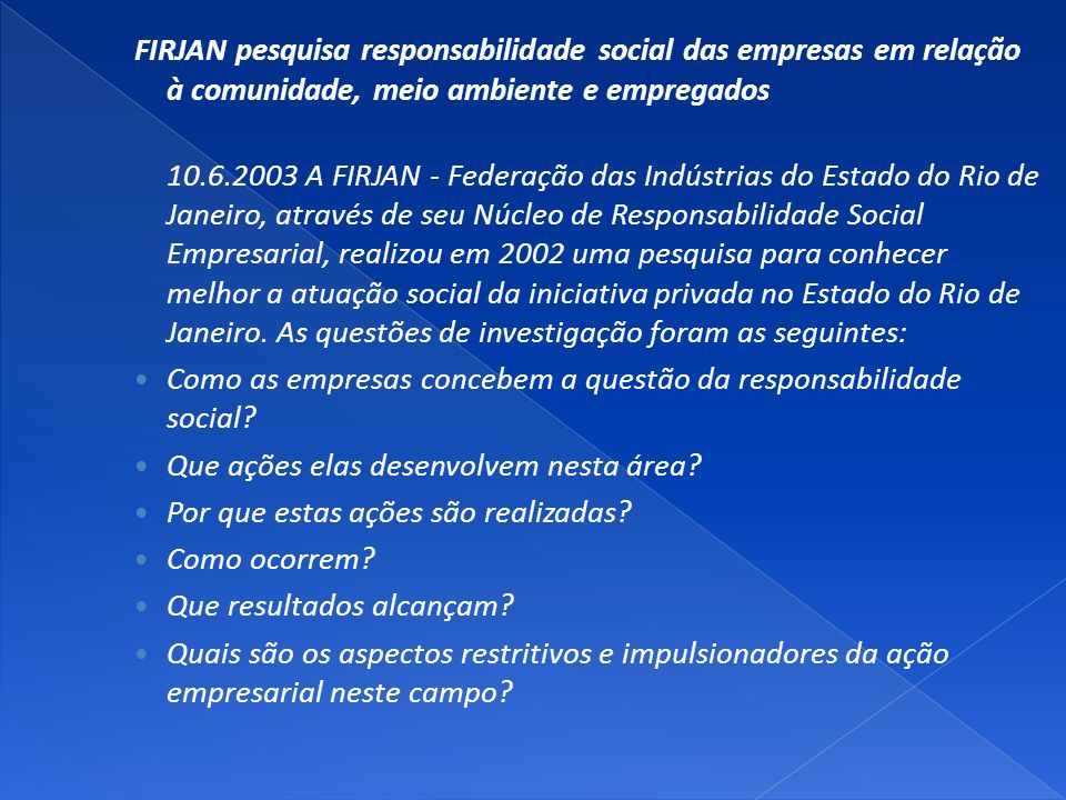 FIRJAN pesquisa responsabilidade social das empresas em relação à comunidade, meio ambiente e empregados