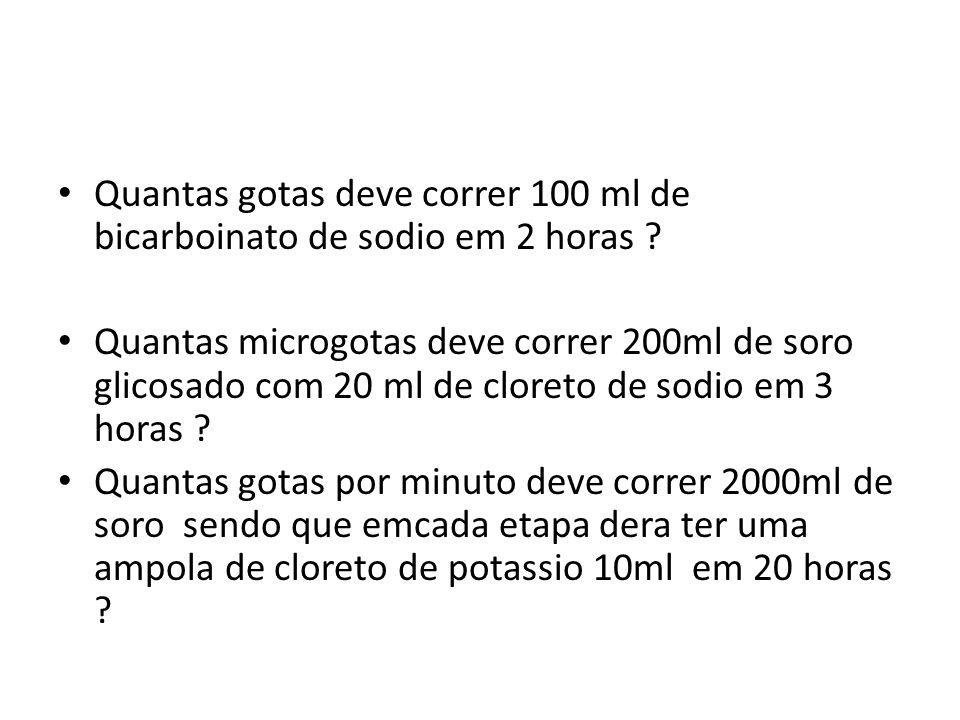 Quantas gotas deve correr 100 ml de bicarboinato de sodio em 2 horas