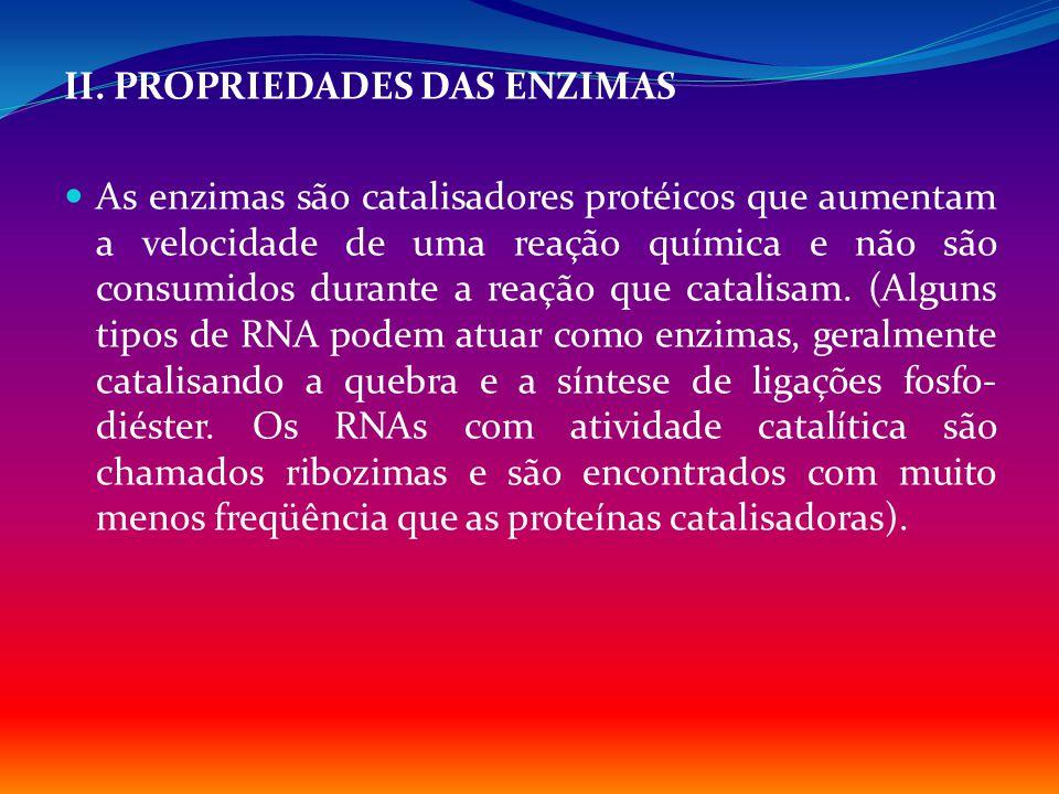 II. PROPRIEDADES DAS ENZIMAS