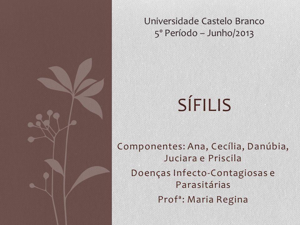 SÍFILIS Universidade Castelo Branco 5º Período – Junho/2013