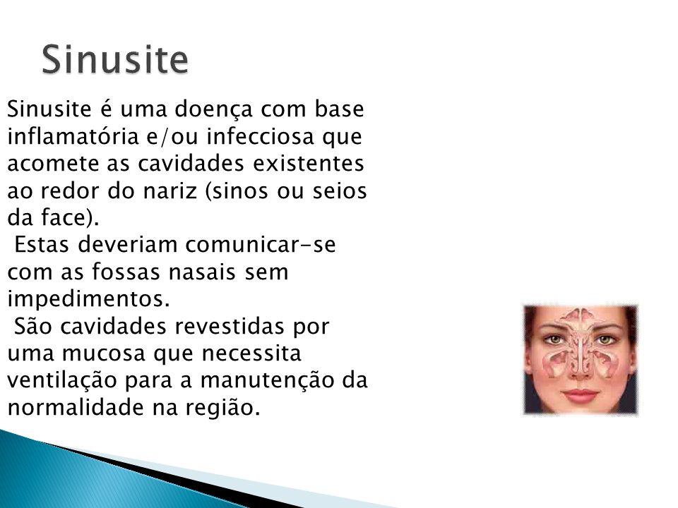 Sinusite Sinusite é uma doença com base