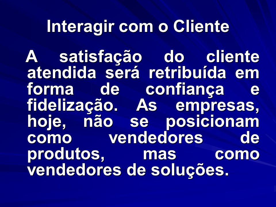 Interagir com o Cliente