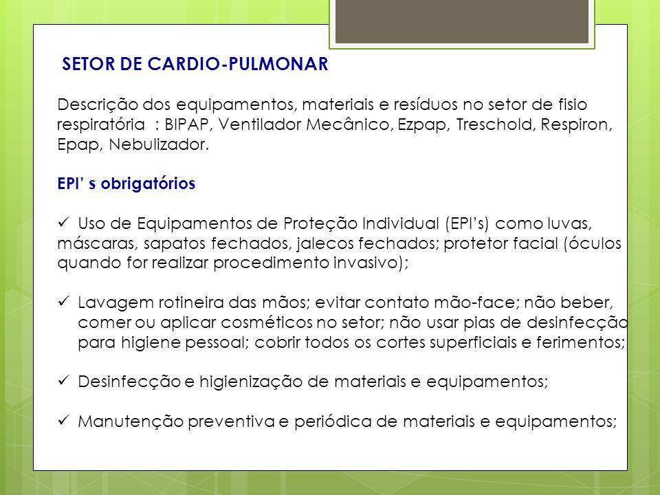 SETOR DE CARDIO-PULMONAR.