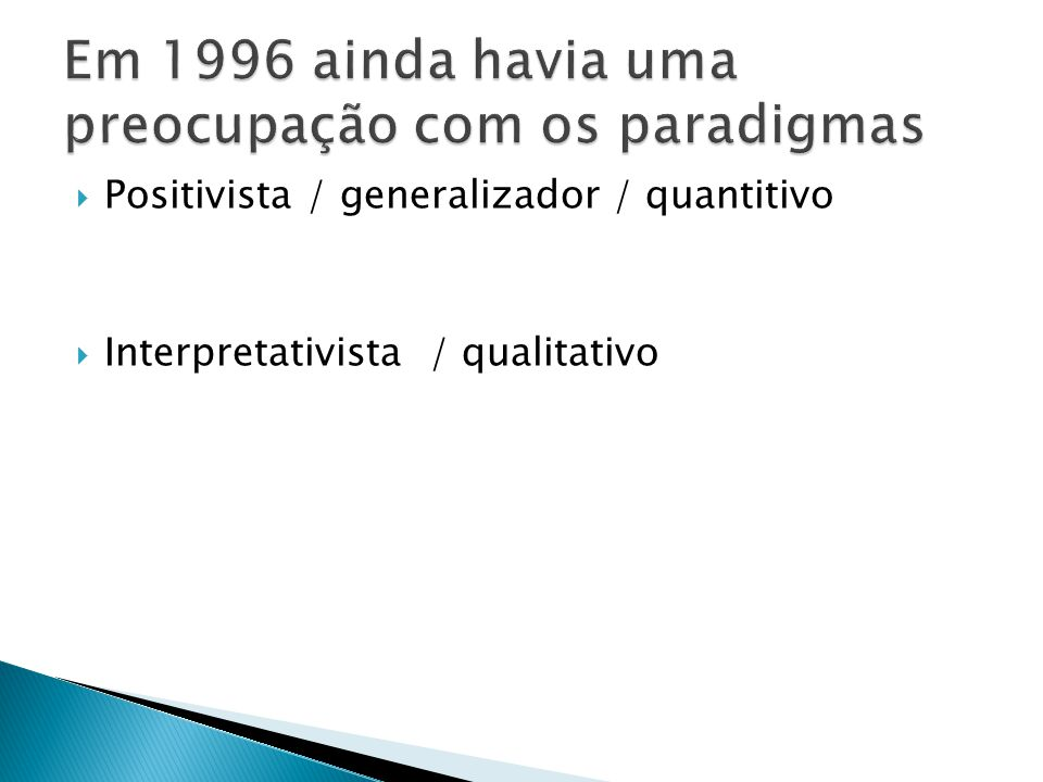 Em 1996 ainda havia uma preocupação com os paradigmas