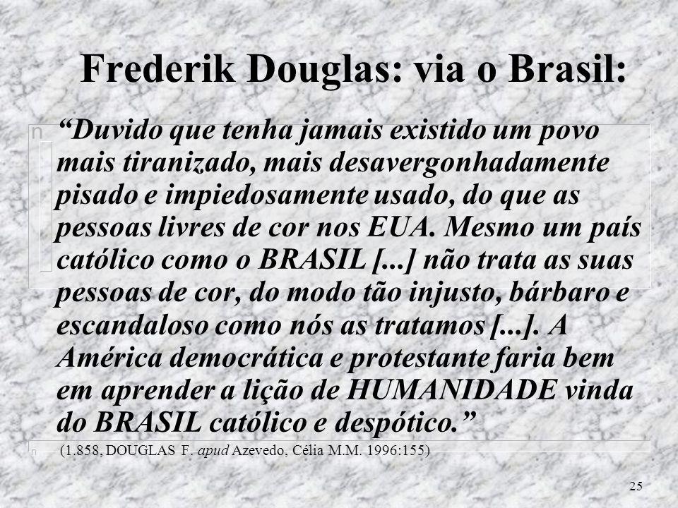 Frederik Douglas: via o Brasil: