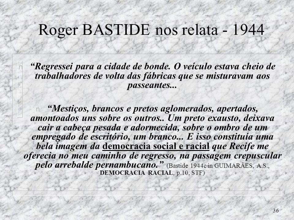 Roger BASTIDE nos relata - 1944