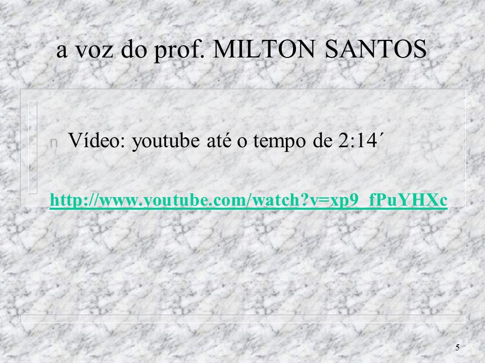 a voz do prof. MILTON SANTOS