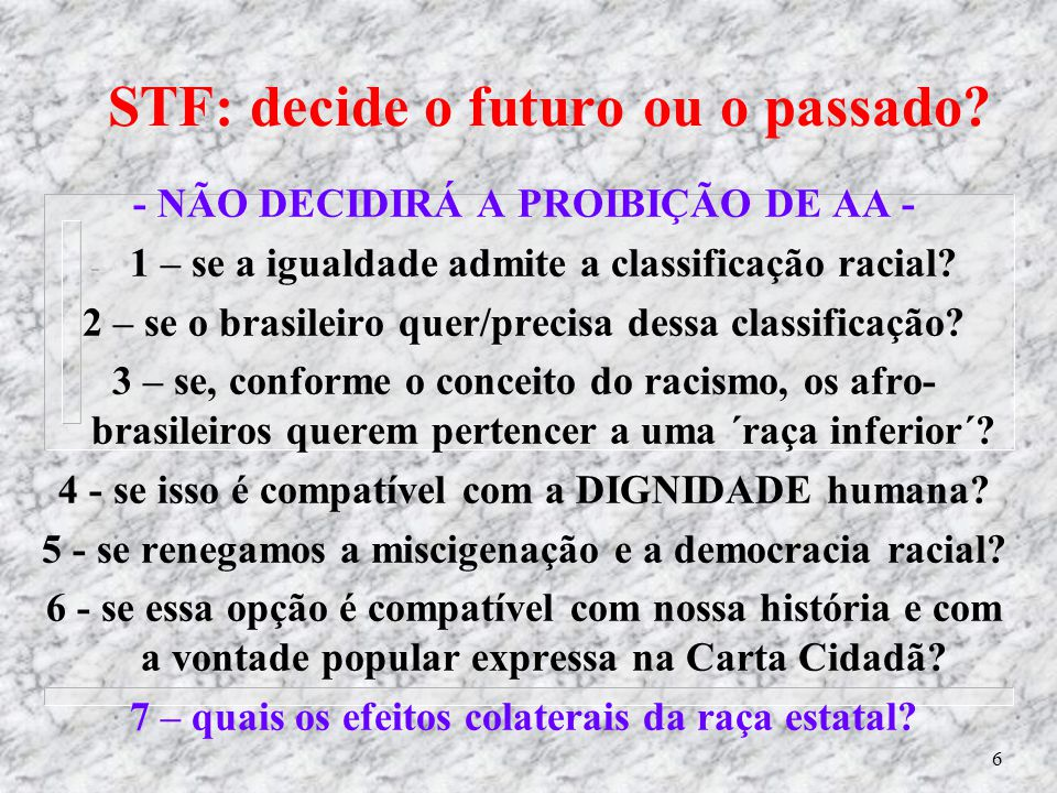 STF: decide o futuro ou o passado