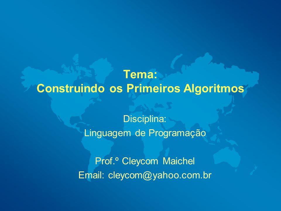 Tema: Construindo os Primeiros Algoritmos
