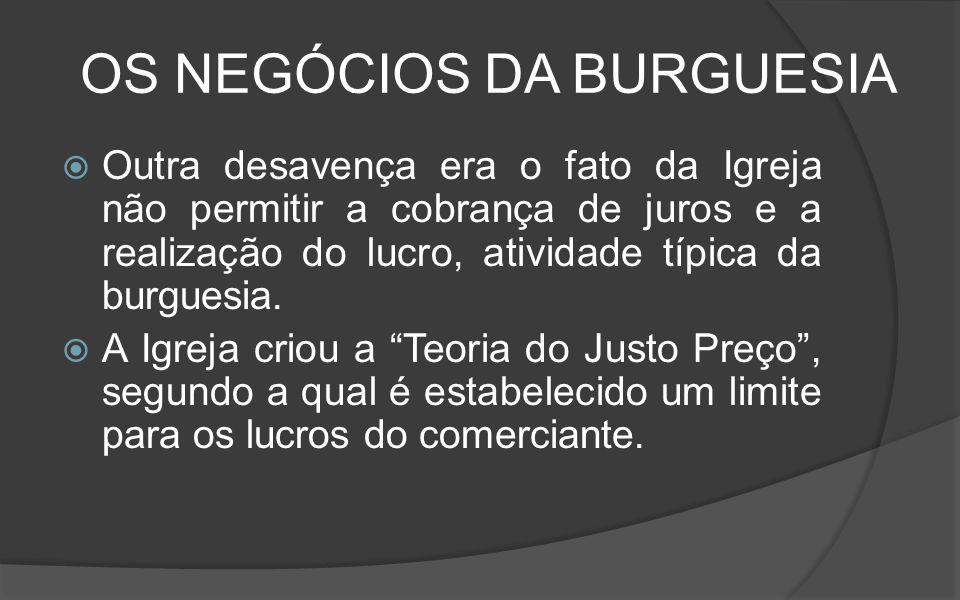 OS NEGÓCIOS DA BURGUESIA