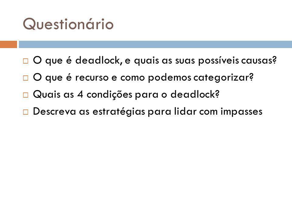 Questionário O que é deadlock, e quais as suas possíveis causas