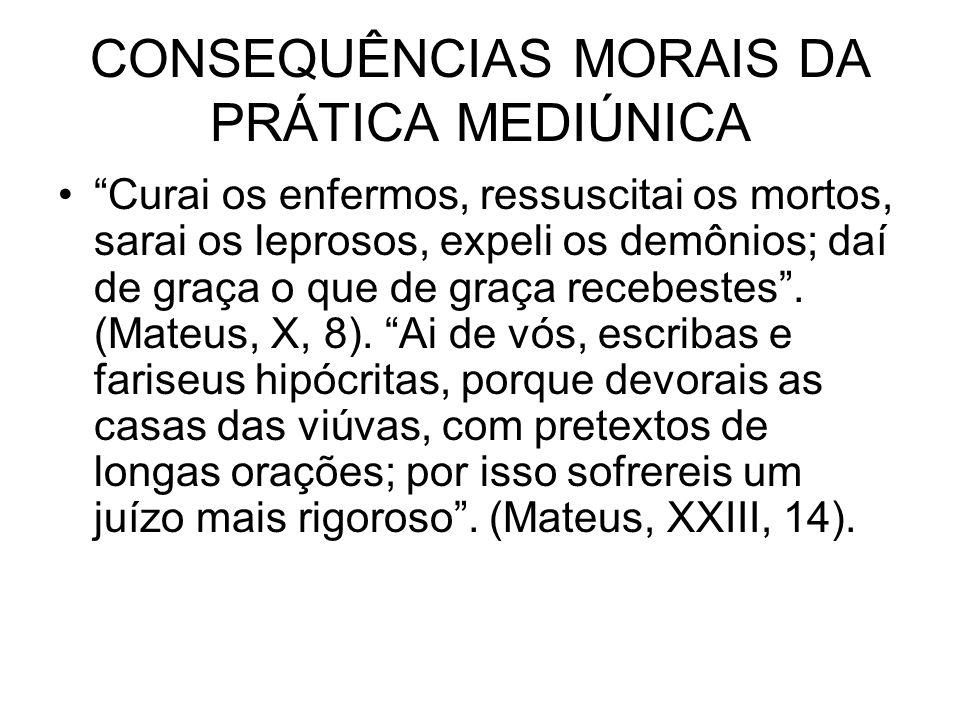 CONSEQUÊNCIAS MORAIS DA PRÁTICA MEDIÚNICA